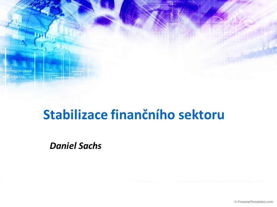 Stabilizace finančního sektoru Daniel Sachs