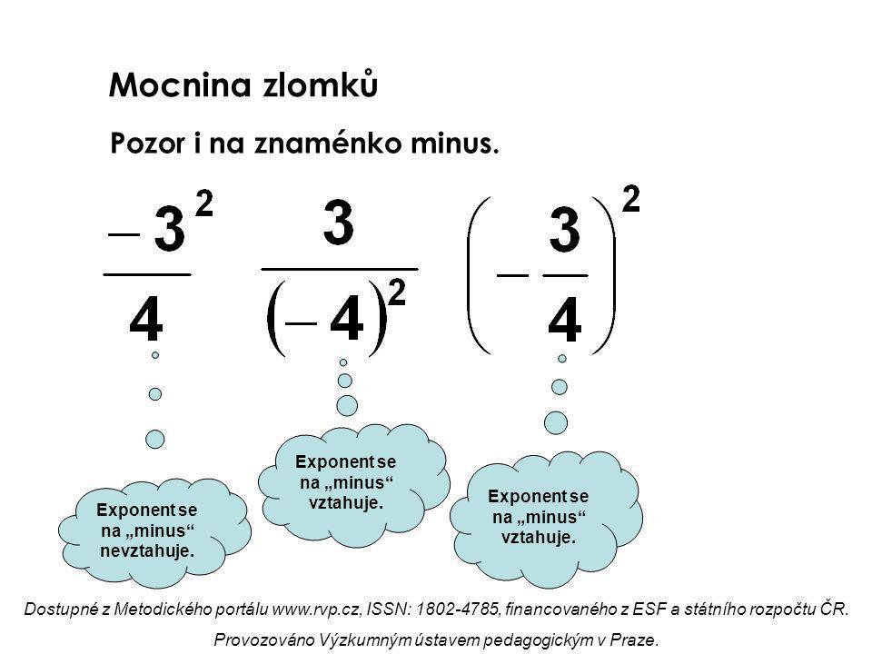 """Mocnina zlomků Pozor i na znaménko minus.Exponent se na """"minus nevztahuje."""