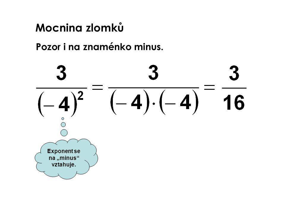 """Mocnina zlomků Pozor i na znaménko minus. Exponent se na """"minus vztahuje."""