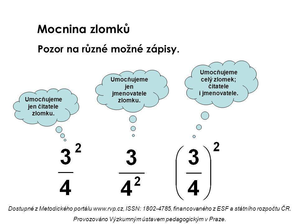 Příklady: Vypočítej mocniny: Dostupné z Metodického portálu www.rvp.cz, ISSN: 1802-4785, financovaného z ESF a státního rozpočtu ČR.