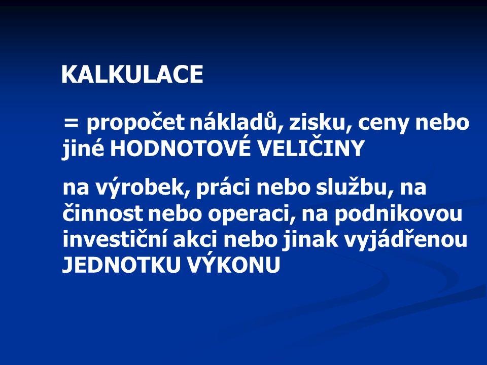 KALKULACE CENY  Využívají se pro návrhy cen individuálně nabízených výkonů.