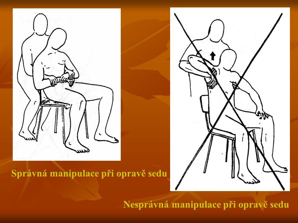 Správná manipulace při opravě sedu Nesprávná manipulace při opravě sedu