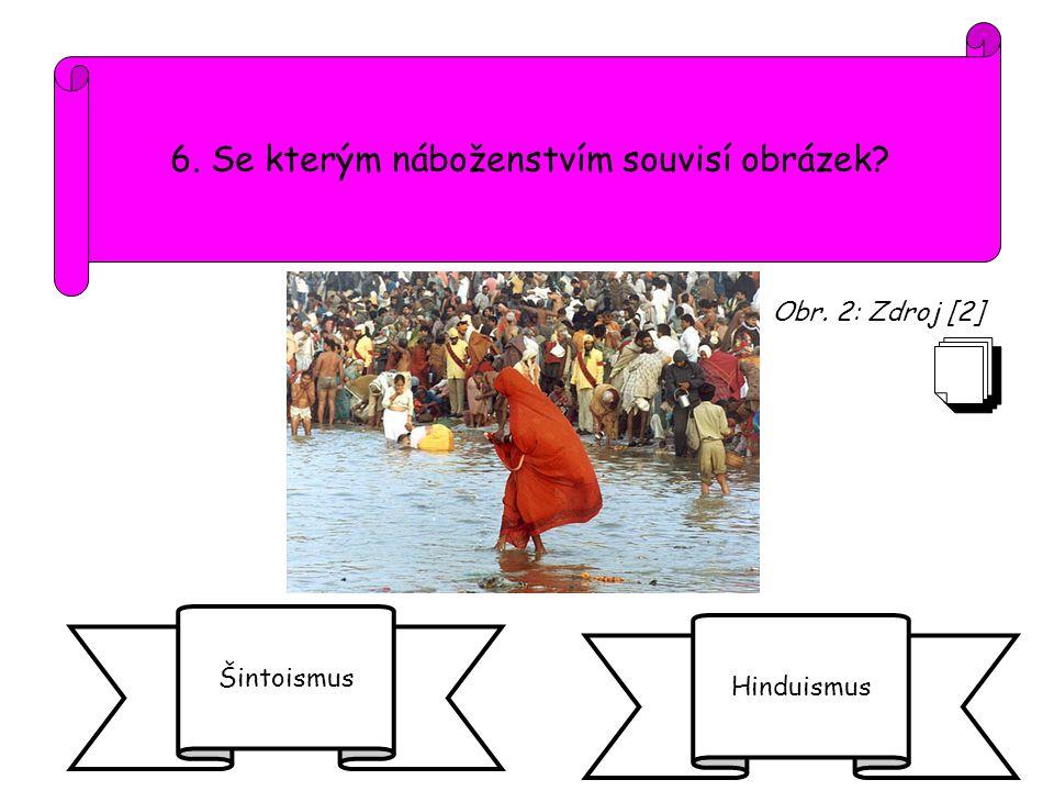 6. Se kterým náboženstvím souvisí obrázek? Šintoismus Hinduismus Obr. 2: Zdroj [2]
