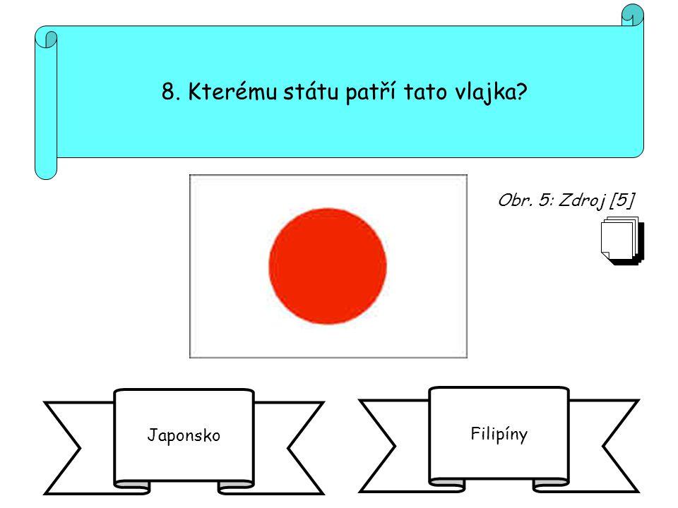 8. Kterému státu patří tato vlajka? Japonsko Filipíny Obr. 5: Zdroj [5]