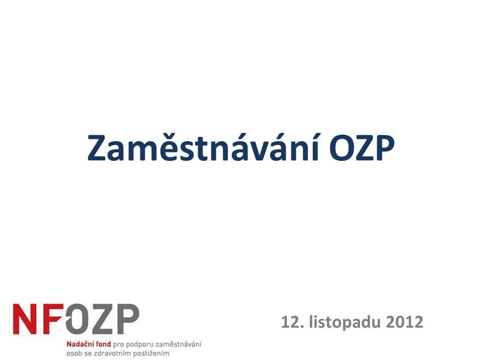 12. listopadu 2012 Zaměstnávání OZP