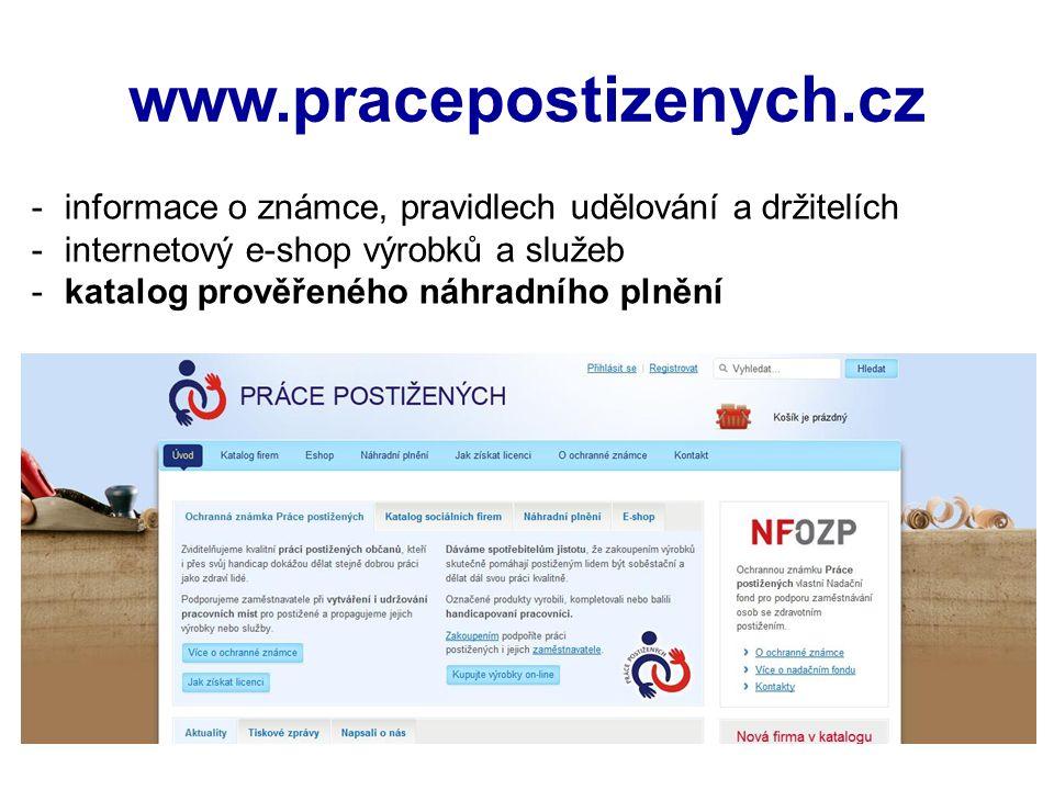 www.pracepostizenych.cz -informace o známce, pravidlech udělování a držitelích -internetový e-shop výrobků a služeb -katalog prověřeného náhradního pl