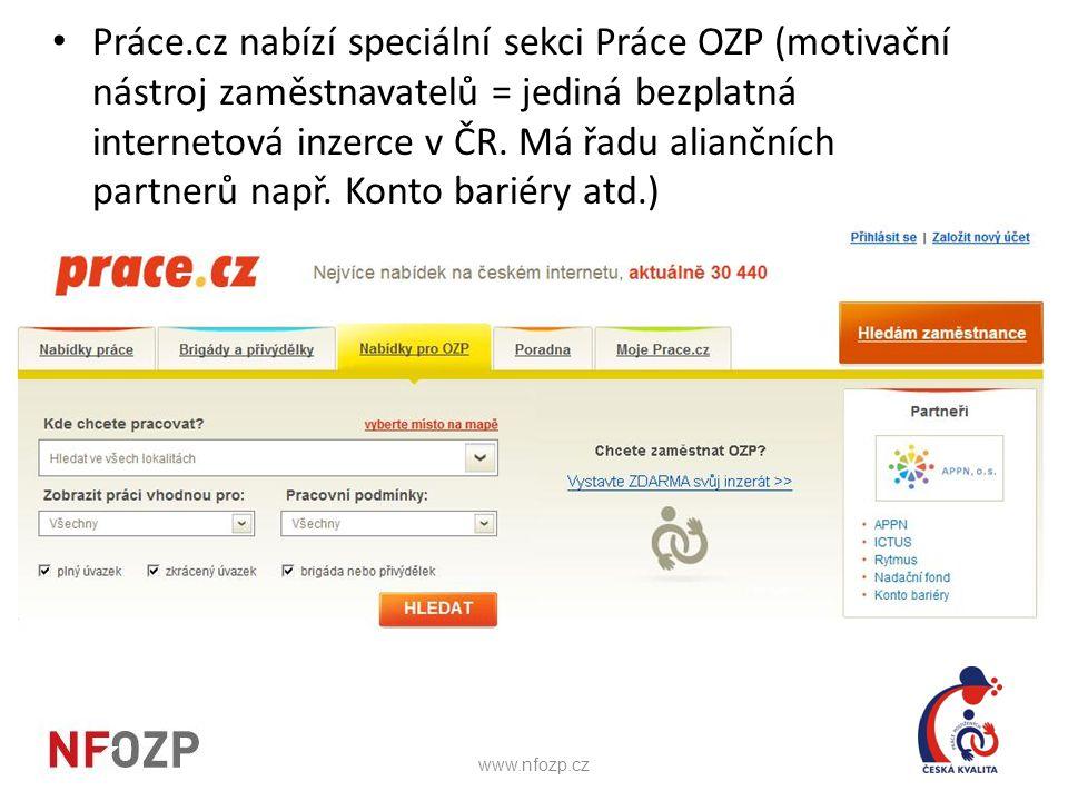 • Práce.cz nabízí speciální sekci Práce OZP (motivační nástroj zaměstnavatelů = jediná bezplatná internetová inzerce v ČR. Má řadu aliančních partnerů