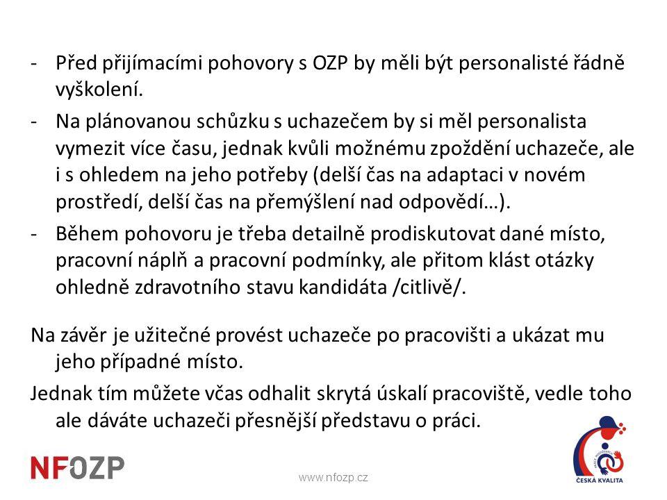-Před přijímacími pohovory s OZP by měli být personalisté řádně vyškolení. -Na plánovanou schůzku s uchazečem by si měl personalista vymezit více času