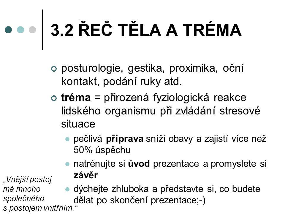 3.2 ŘEČ TĚLA A TRÉMA posturologie, gestika, proximika, oční kontakt, podání ruky atd.