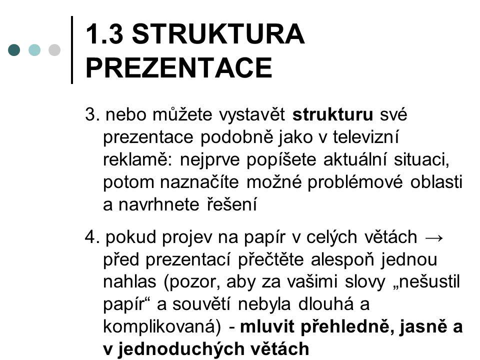 1.3 STRUKTURA PREZENTACE 3.