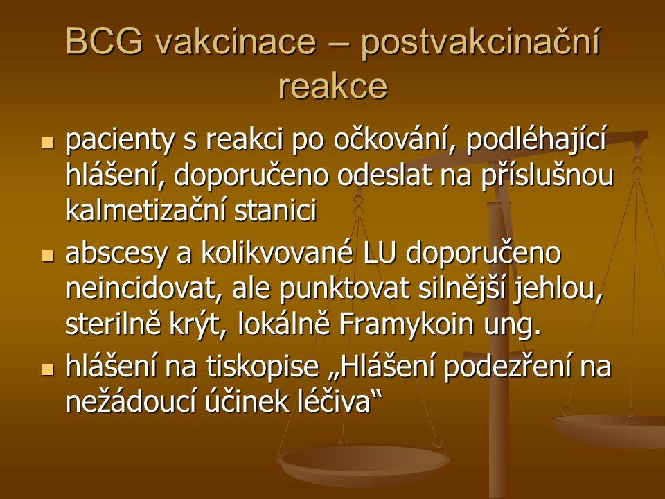 BCG vakcinace – postvakcinační reakce  pacienty s reakci po očkování, podléhající hlášení, doporučeno odeslat na příslušnou kalmetizační stanici  ab