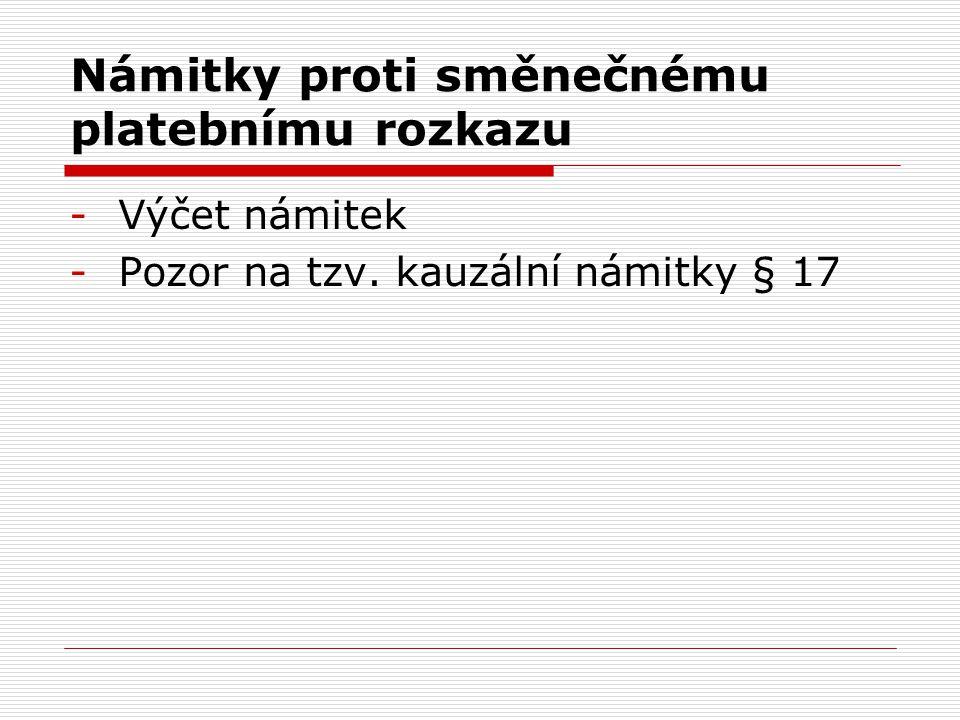 Námitky proti směnečnému platebnímu rozkazu -Výčet námitek -Pozor na tzv. kauzální námitky § 17
