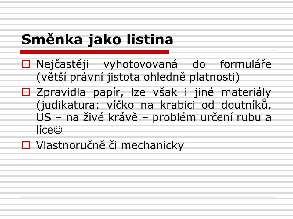 """Forma směnky 1.Na řad - zní: """"na řad Jana Nováka zaplaťte… - důsledky: převádí se rubopisem 2."""