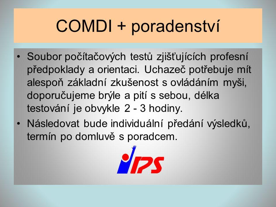 COMDI + poradenství •Soubor počítačových testů zjišťujících profesní předpoklady a orientaci. Uchazeč potřebuje mít alespoň základní zkušenost s ovlád