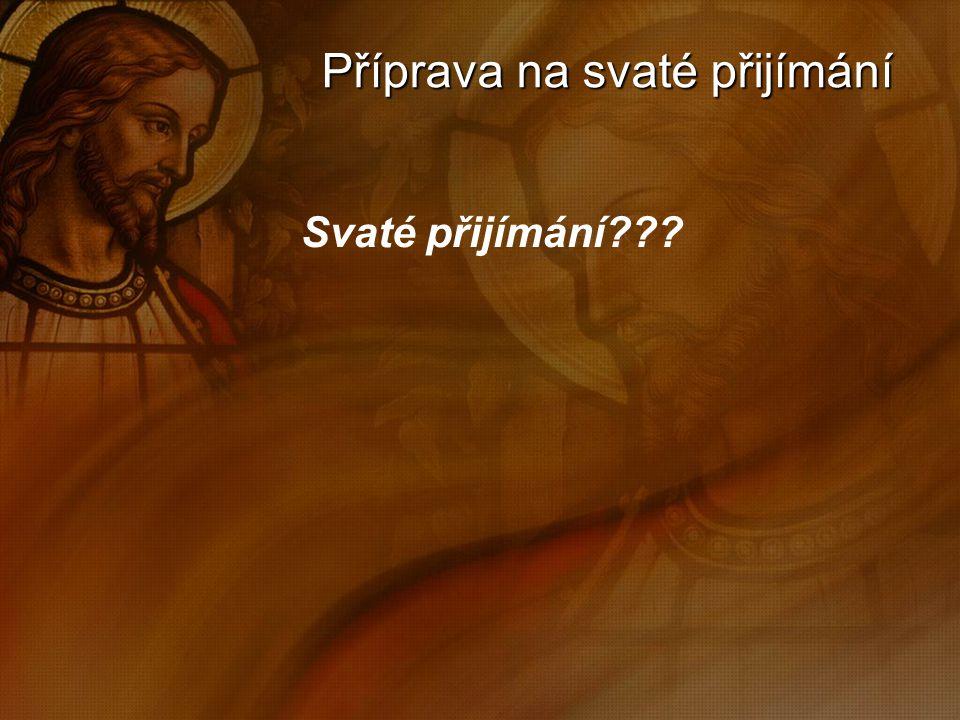 Příprava na svaté přijímání Svaté přijímání