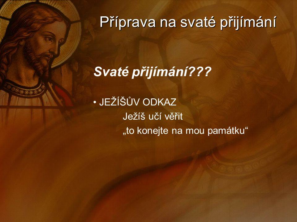 Příprava na svaté přijímání Svaté přijímání??.