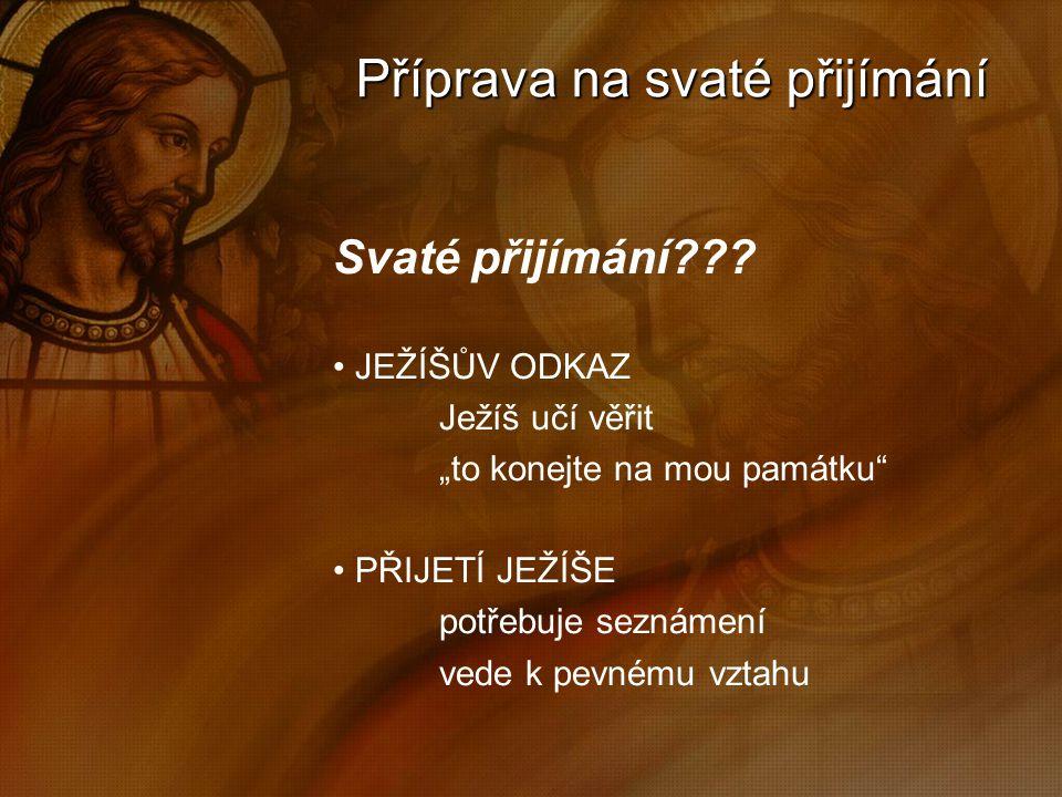 Příprava na svaté přijímání Svaté přijímání .