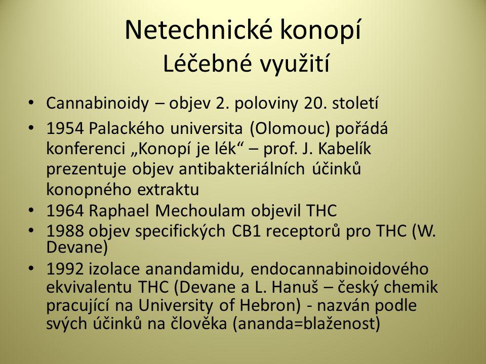 Netechnické konopí Léčebné využití • Organismus vyrábí endocannabinoidy, které se váží na stejné receptory jako cannabinoidy z konopí • Endocannabinoidový systém najdeme v organismu všech vyšších živočichů • Podobně jako imunitní systém chrání proti útokům na bázi proteinů, endocannabinoidový systém má neuroprotektivní účinek a vliv na metabolismus, homeostázu • Endocannabinoidy mají obecnou funkci odstraňovat stres