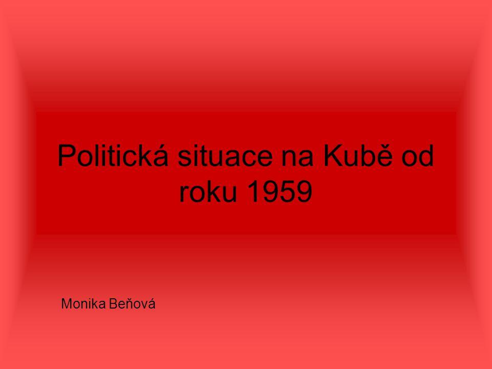 Politická situace na Kubě od roku 1959 Monika Beňová