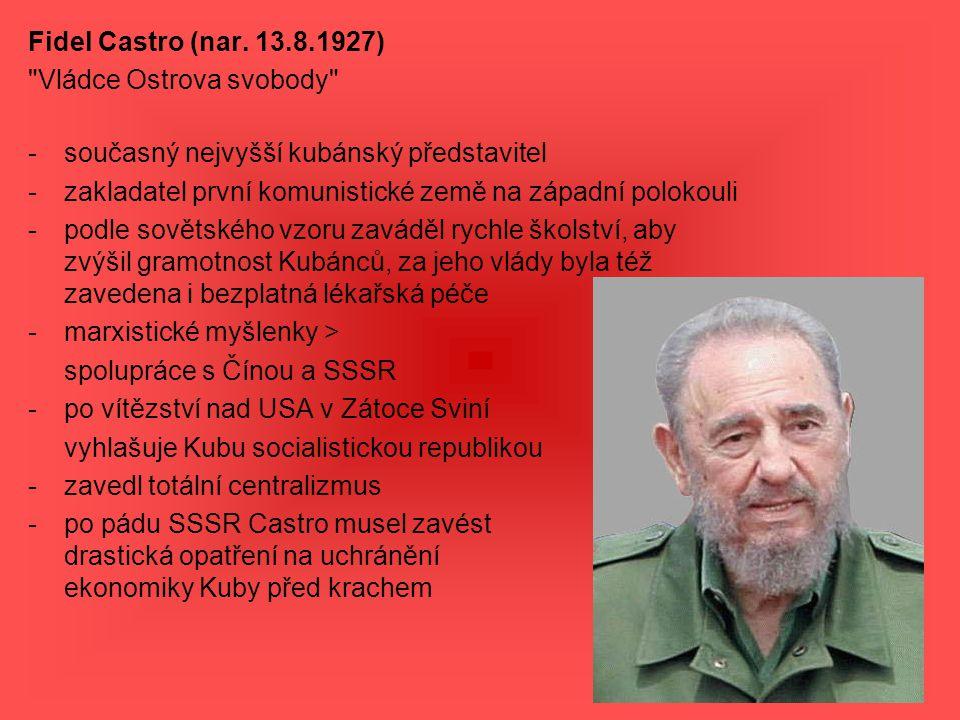 Fidel Castro (nar. 13.8.1927)