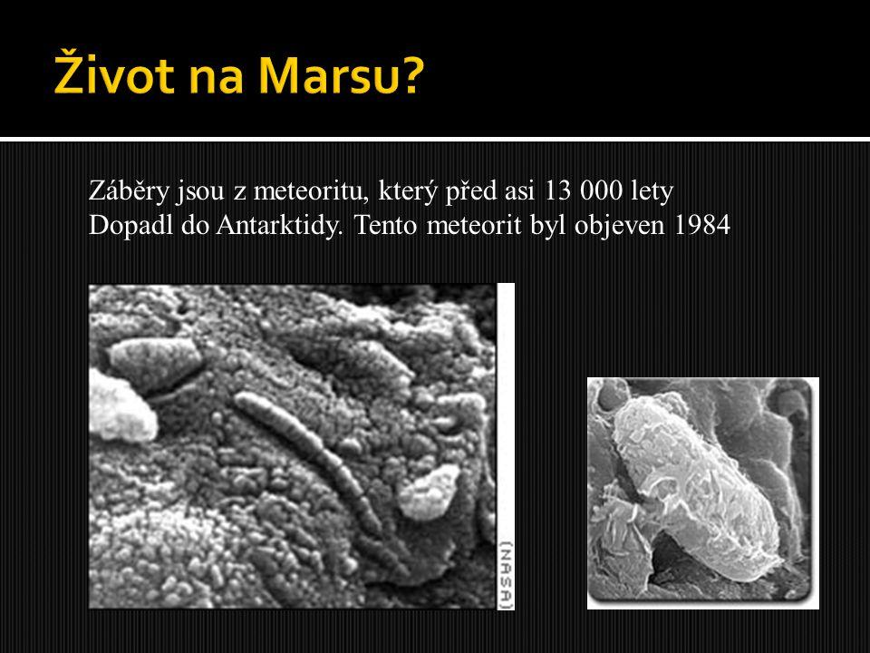 Záběry jsou z meteoritu, který před asi 13 000 lety Dopadl do Antarktidy. Tento meteorit byl objeven 1984