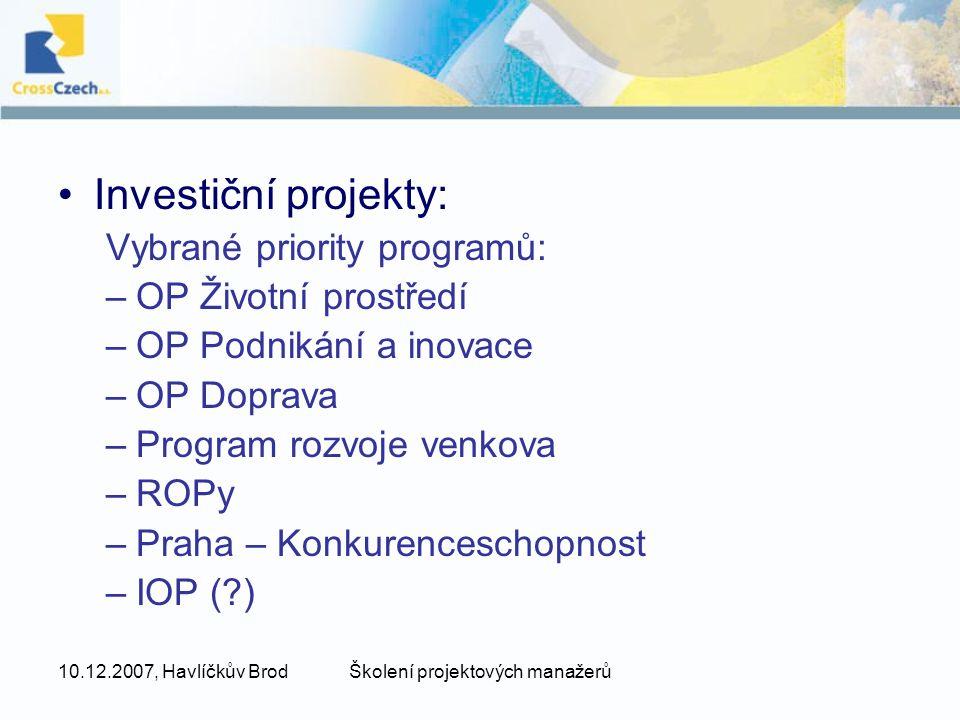 10.12.2007, Havlíčkův BrodŠkolení projektových manažerů ZPŮSOBILÉ VÝDAJE (ERDF) Výdaje na reprezentaci –občerstvení, nápoje, květiny apod.