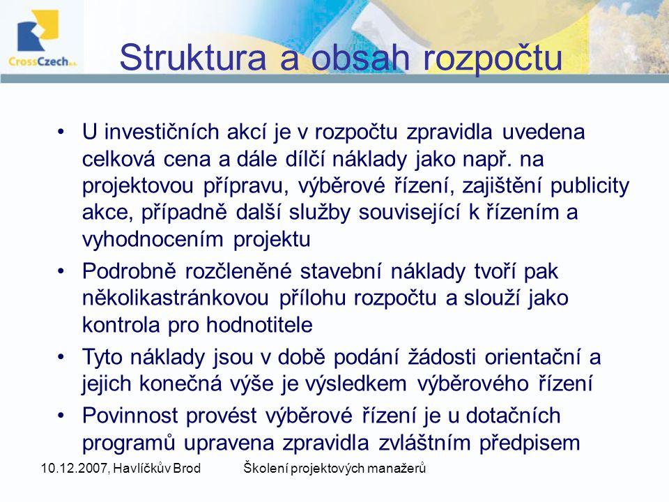 10.12.2007, Havlíčkův BrodŠkolení projektových manažerů Příklad – ukázka struktury rozpočtu v žádosti OP ŽP