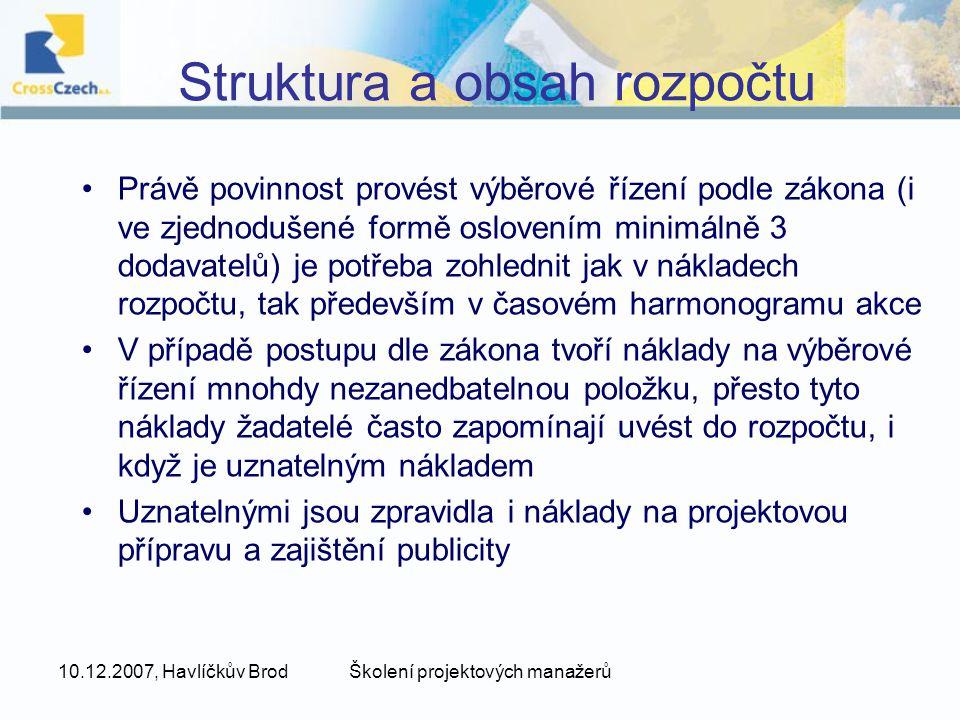 10.12.2007, Havlíčkův BrodŠkolení projektových manažerů Po finanční stránce projekt musí: 1.