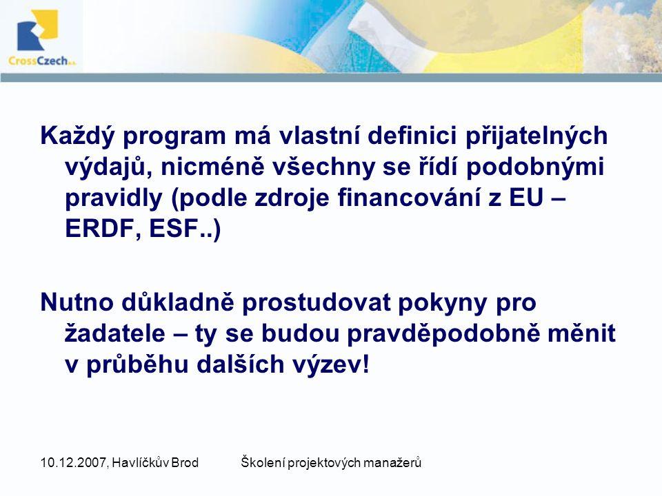 10.12.2007, Havlíčkův BrodŠkolení projektových manažerů ZPŮSOBILÉ VÝDAJE Osobní výdaje – u investičních projektů, např.