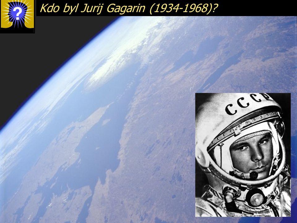 Kdo byl Jurij Gagarin (1934-1968)?