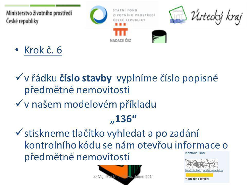 Zde musí být zapsáno OBJEKT K BYDLENÍ nebo RODINNÝ DŮM © Mgr. Eva Michálková, duben 2014