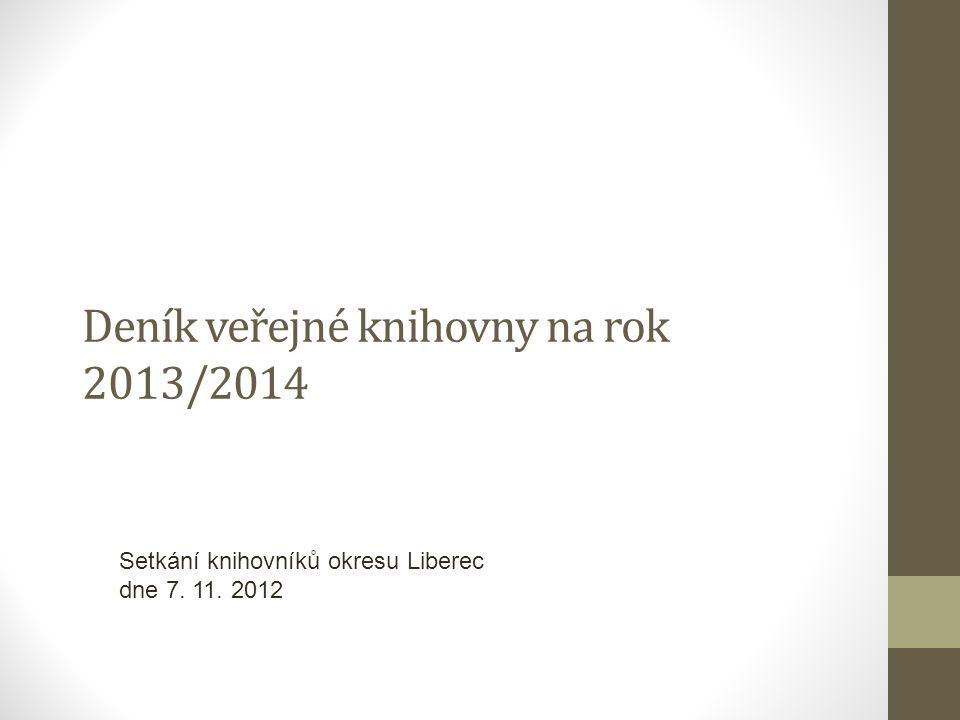 Deník veřejné knihovny na rok 2013/2014 Setkání knihovníků okresu Liberec dne 7. 11. 2012
