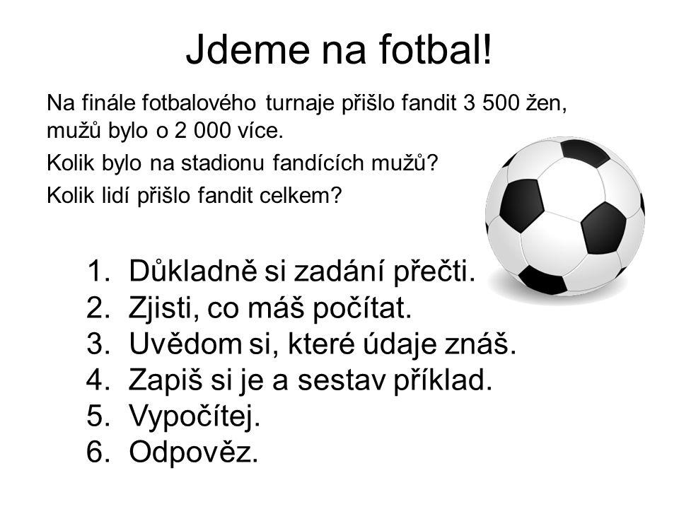 Jdeme na fotbal.Na finále fotbalového turnaje přišlo fandit 3 500 žen, mužů bylo o 2 000 více.