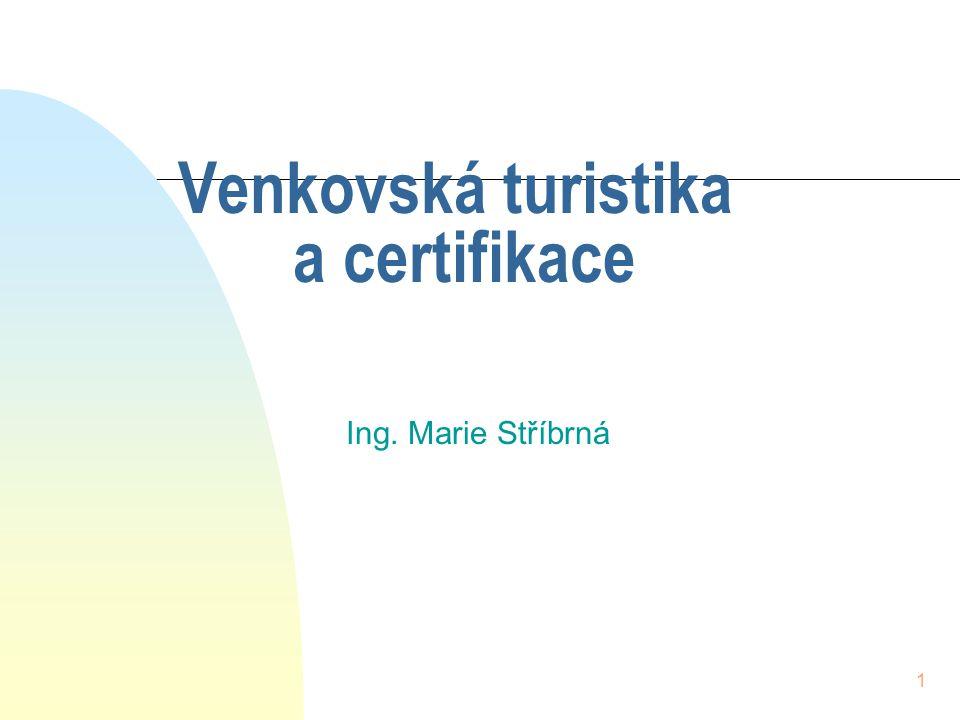 1 Venkovská turistika a certifikace Ing. Marie Stříbrná