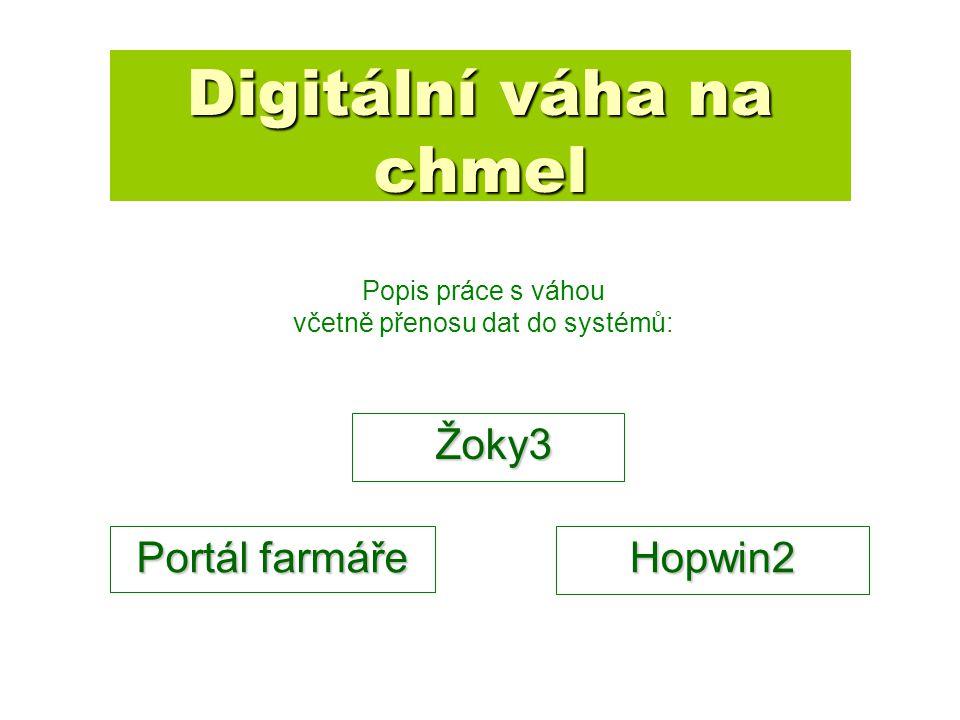 Digitální váha na chmel Žoky3 Žoky3 Popis práce s váhou včetně přenosu dat do systémů: Portál farmáře Hopwin2