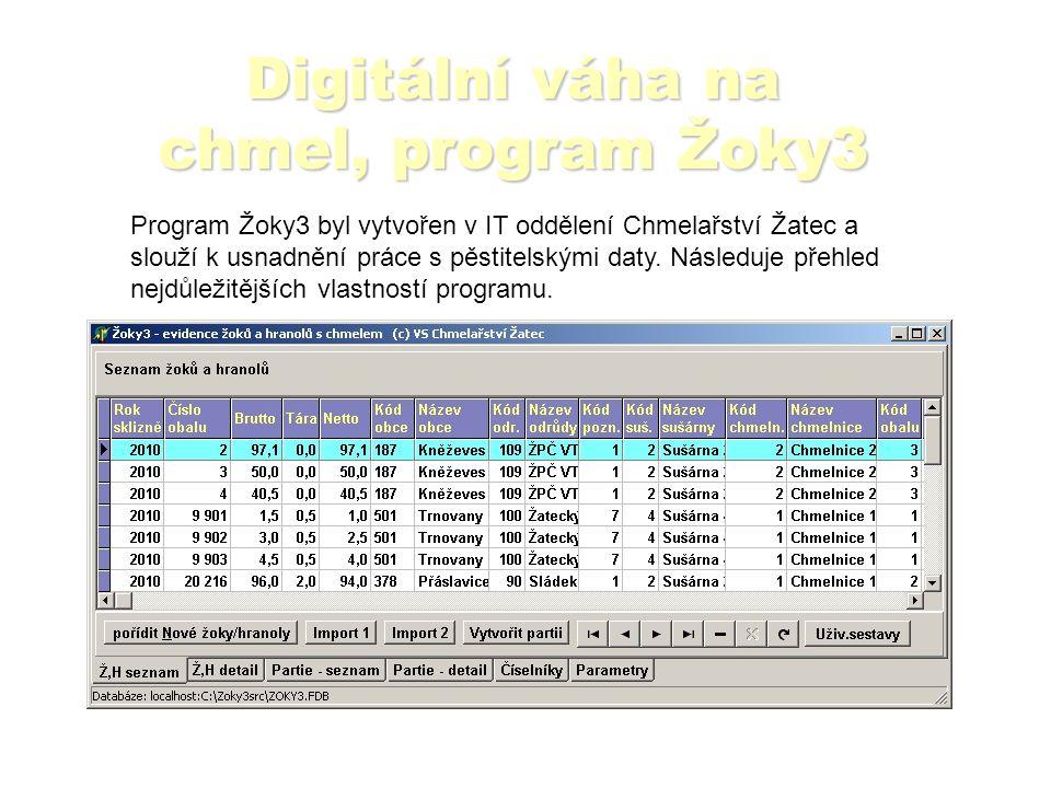 Digitální váha na chmel, program Žoky3 Program Žoky3 byl vytvořen v IT oddělení Chmelařství Žatec a slouží k usnadnění práce s pěstitelskými daty.