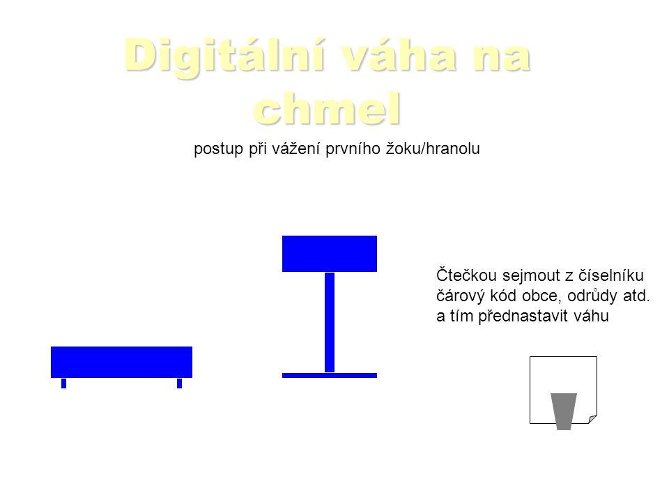 Digitální váha na chmel postup při vážení dalšího žoku/hranolu váha zapíše číslo, brutto, táru atd.