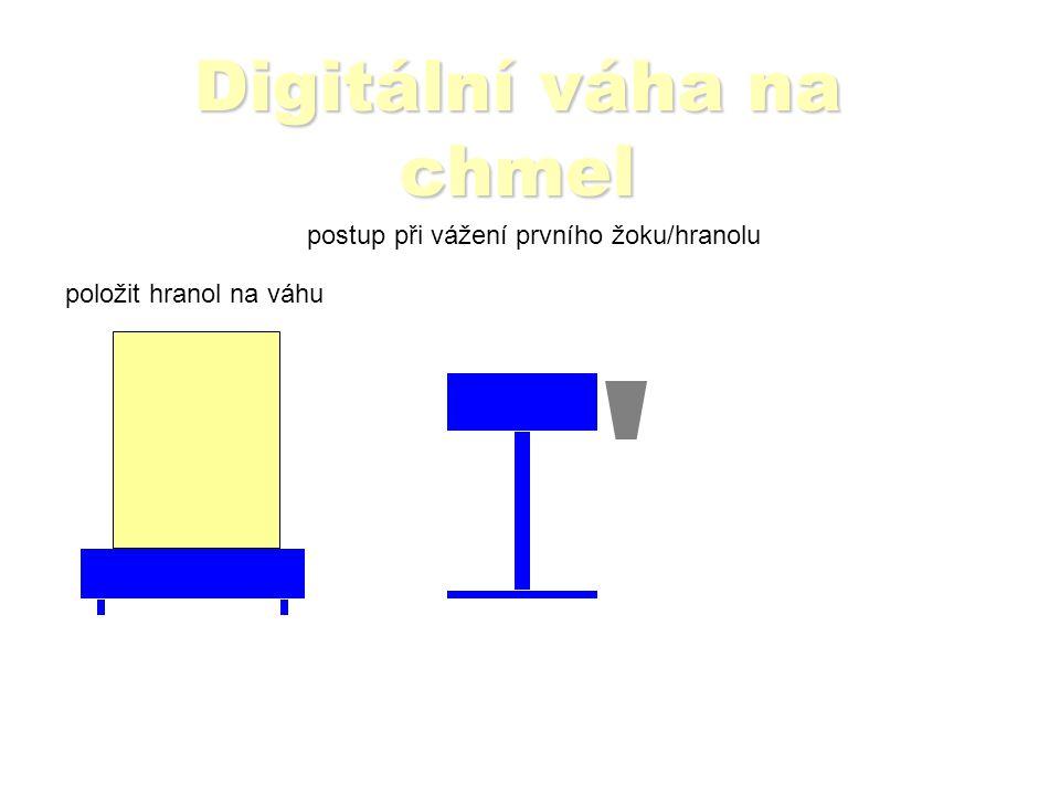Digitální váha na chmel postup při vážení prvního žoku/hranolu přilepit správný štítek UKZÚZ