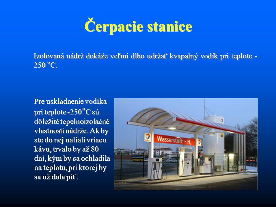 Čerpacie stanice Izolovaná nádrž dokáže veľmi dlho udržať kvapalný vodík pri teplote - 250 °C. Pre uskladnenie vodíka pri teplote -250 ° C sú dôležité