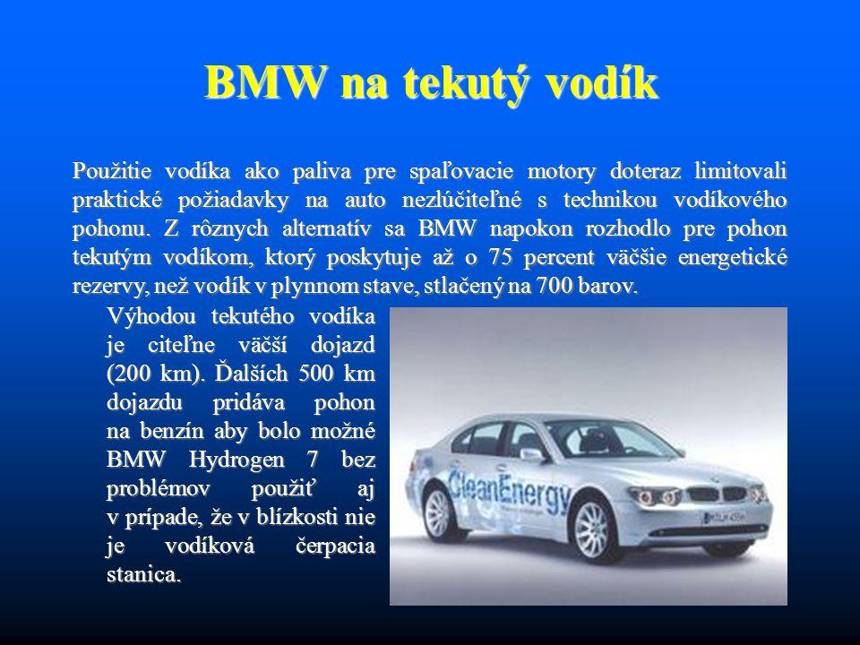 BMW na tekutý vodík Použitie vodíka ako paliva pre spaľovacie motory doteraz limitovali praktické požiadavky na auto nezlúčiteľné s technikou vodíkové