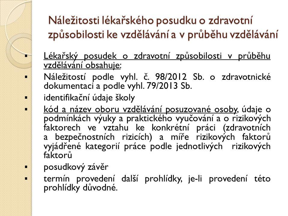 Náležitosti lék.posudku - vyhl. č.98/2012 Sb. část 9 příl.