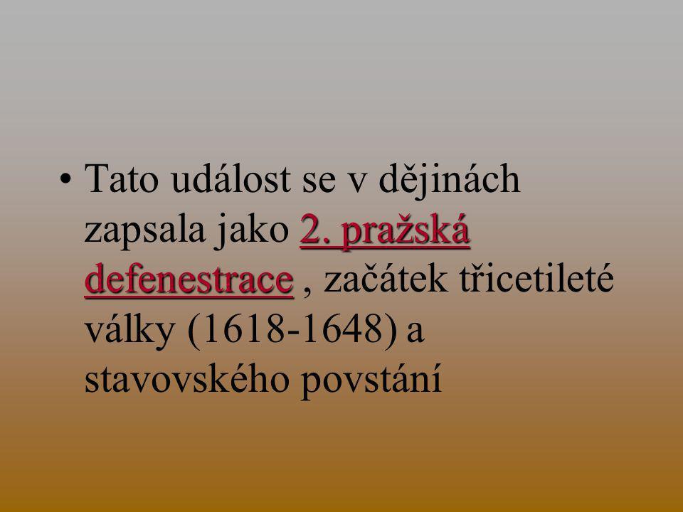 •http://www.google.cz/imgres?q=bitva+na+b%C3%ADl%C3%A9+ho%C5%99e&hl=cs&gbv=2&tbm=isch&tbnid=8y U1az- 9qktSuM:&imgrefurl=http://www.palba.cz/viewtopic.php%3Ft%3D3923&docid=iRsrFtmtIsNYYM&imgurl=http://w ww.palba.cz/forumfoto/albums/userpics/12045/normal_4- 3_Sr%2525C3%2525A1%2525C5%2525BEka_jezdeck%2525C3%2525BDch_formac%2525C3%2525AD_v_bitv%2 525C4%25259B_na_B%2525C3%2525ADl%2525C3%2525A9_ho%2525C5%252599e.jpg&w=300&h=199&ei=GA LfT-HfH4eo4gSOq73LCg&zoom=1&biw=1024&bih=585 •http://www.google.cz/imgres?q=poprava+27+%C4%8Desk%C3%BDch+p%C3%A1n%C5%AF&hl=cs&gbv=2&tbm =isch&tbnid=SPOE2h_B60M5qM:&imgrefurl=http://www.kampocesku.cz/rservice.php%3Fakce%3Dtisk%26cislocla nku%3D2010060043&docid=vz5Gvss77MHfeM&imgurl=http://www.kampocesku.cz/gallery/2010_06/05_jesenius1.j pg&w=640&h=456&ei=zwLfT46hMoem4gTw8MyLCg&zoom=1&biw=1024&bih=585 •http://www.google.cz/imgres?q=poprava+27+%C4%8Desk%C3%BDch+p%C3%A1n%C5%AF&hl=cs&gbv=2&tbm =isch&tbnid=6dEMMRmP2msnBM:&imgrefurl=http://www.andulla.cz/StripkyZHistorie/KatMydlar.htm&docid=9Ss 9975EnJLrCM&imgurl=http://www.andulla.cz/StripkyZHistorie/Foto/JanMydlar.png&w=480&h=340&ei=zwLfT46h Moem4gTw8MyLCg&zoom=1&biw=1024&bih=585 •http://www.google.cz/imgres?q=poprava+27+%C4%8Desk%C3%BDch+p%C3%A1n%C5%AF&hl=cs&gbv=2&tbm =isch&tbnid=5SGGJYC82NM6aM:&imgrefurl=http://www.turistika.cz/mista/pametni-deska-na-miste-popravy-27- ceskych-panu-roku- 1621&docid=8BApVZLrYtQoeM&imgurl=http://www.turistika.cz/foto/8381/36395/mid_f_normalFile1-pametni- deska-na-miste-popravy-27-ceskych-panu-roku- 1621.jpg&w=416&h=675&ei=zwLfT46hMoem4gTw8MyLCg&zoom=1&biw=1024&bih=585