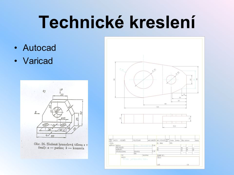 Technické kreslení •Autocad •Varicad
