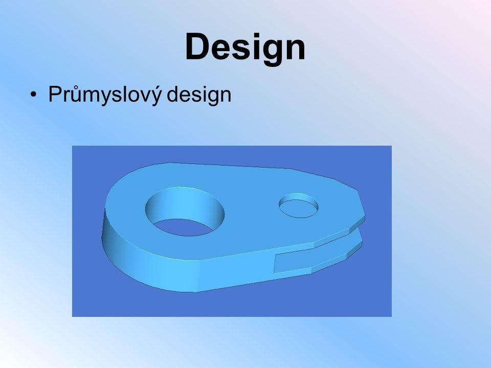 Design •Průmyslový design