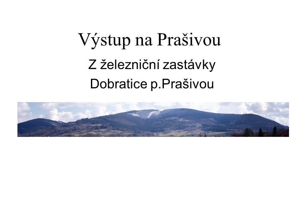 Výstup na Prašivou Z železniční zastávky Dobratice p.Prašivou