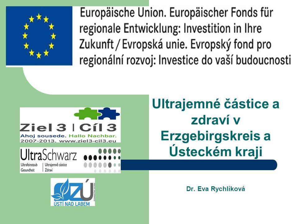 Ultrajemné částice a zdraví v Erzgebirgskreis a Ústeckém kraji Dr. Eva Rychlíková