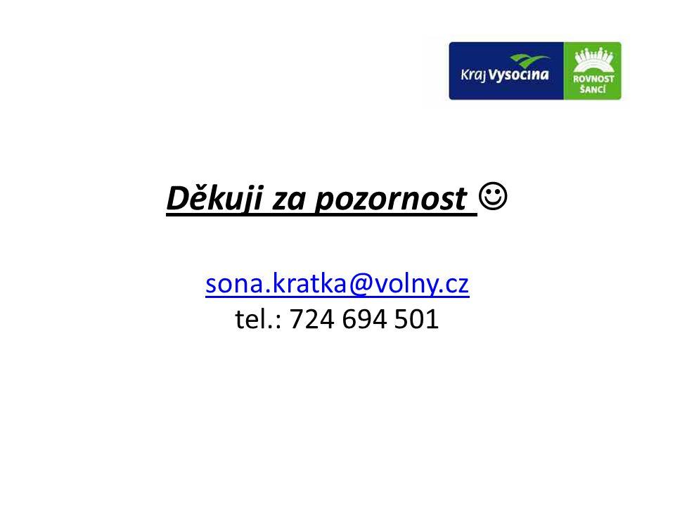 Děkuji za pozornost  sona.kratka@volny.cz tel.: 724 694 501 sona.kratka@volny.cz