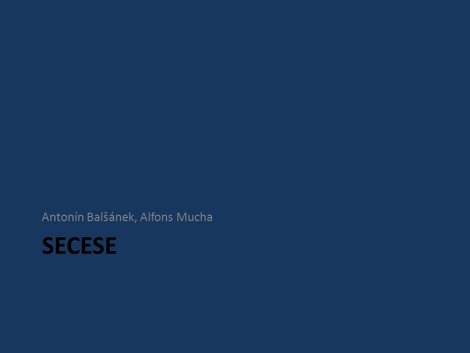 SECESE Antonín Balšánek, Alfons Mucha