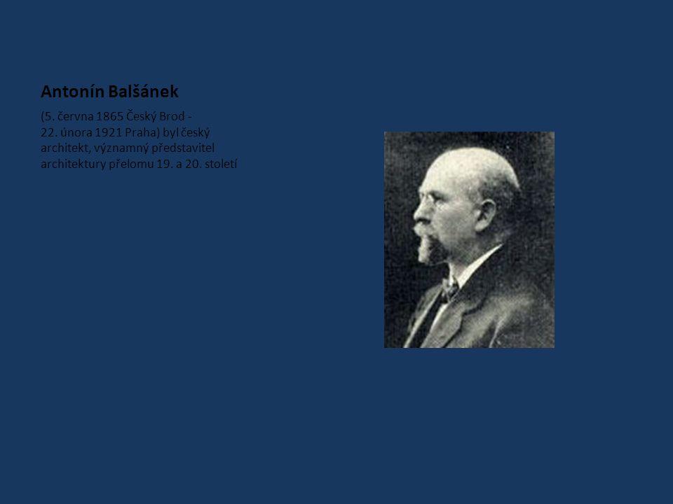 Antonín Balšánek (5.června 1865 Český Brod - 22.