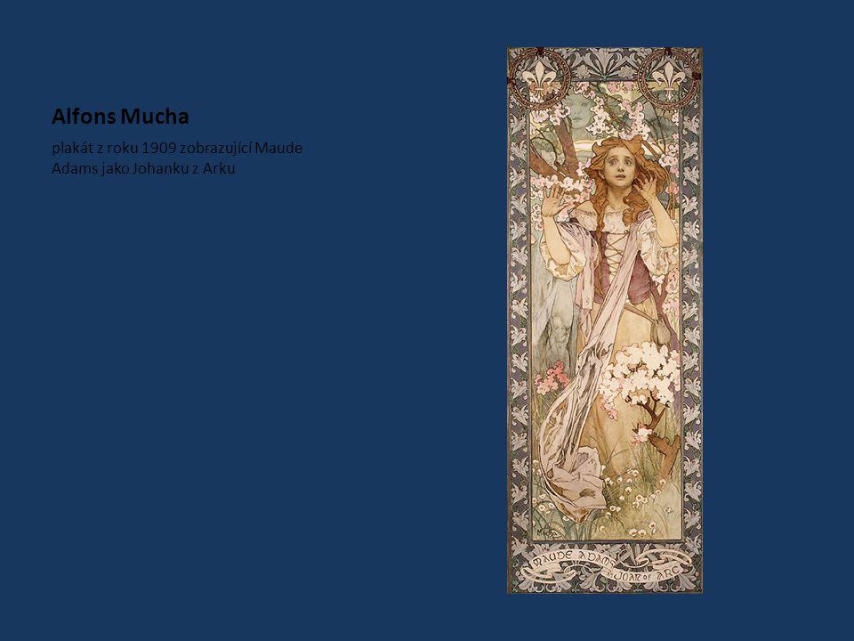 Alfons Mucha plakát z roku 1909 zobrazující Maude Adams jako Johanku z Arku